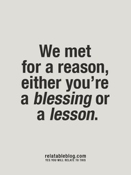 we met blessing lesson life reason